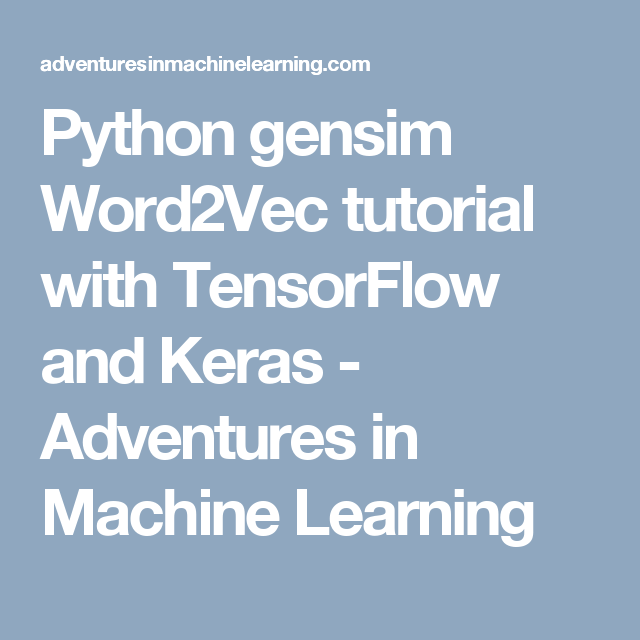 Python gensim Word2Vec tutorial with TensorFlow and Keras