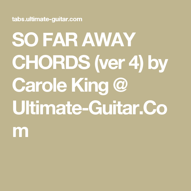 So Far Away Chords Ver 4 By Carole King Ultimate Guitar