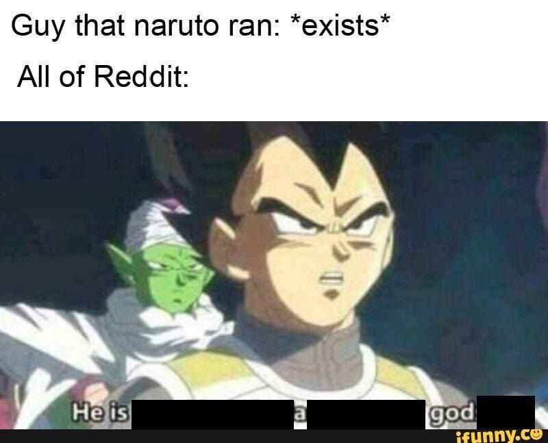 Guy That Naruto Ran Exists All Of Reddit Ifunny In 2020 Memes Funny Text Memes Great Memes