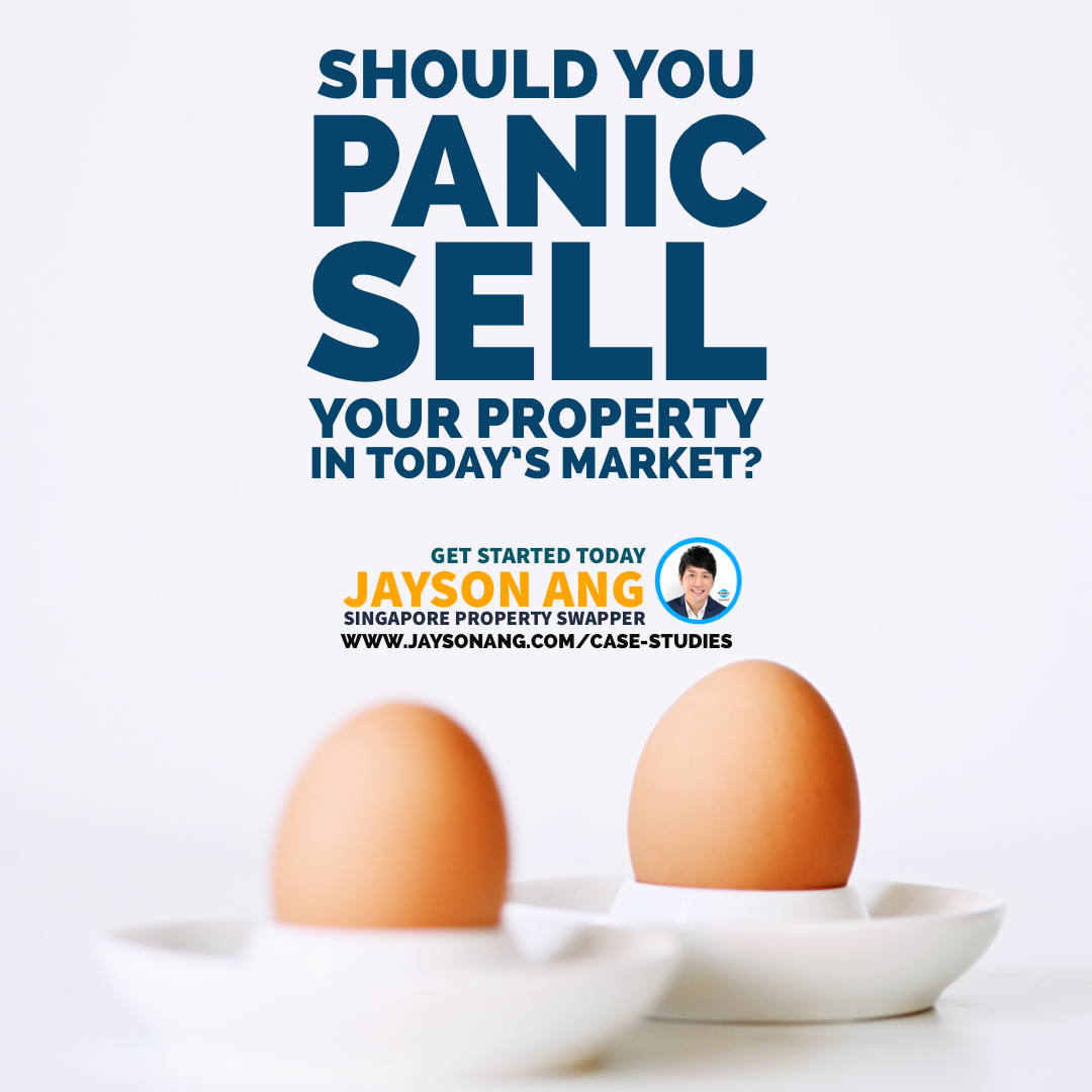 Should You Panic Sell Your Property In Today S Market In 2020 Property Ad Property Singapore