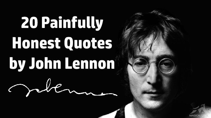 20 Painfully Honest Quotes by John Lennon MagicalQuote