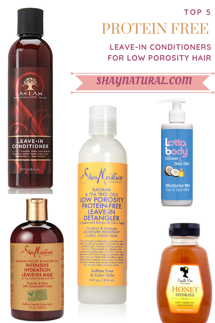 Top 5 Protein Free Leave In Conditioners For Low Porosity Hair Shaynatural Low Porosity Hair Products Hair Porosity Low Porosity Hair Care