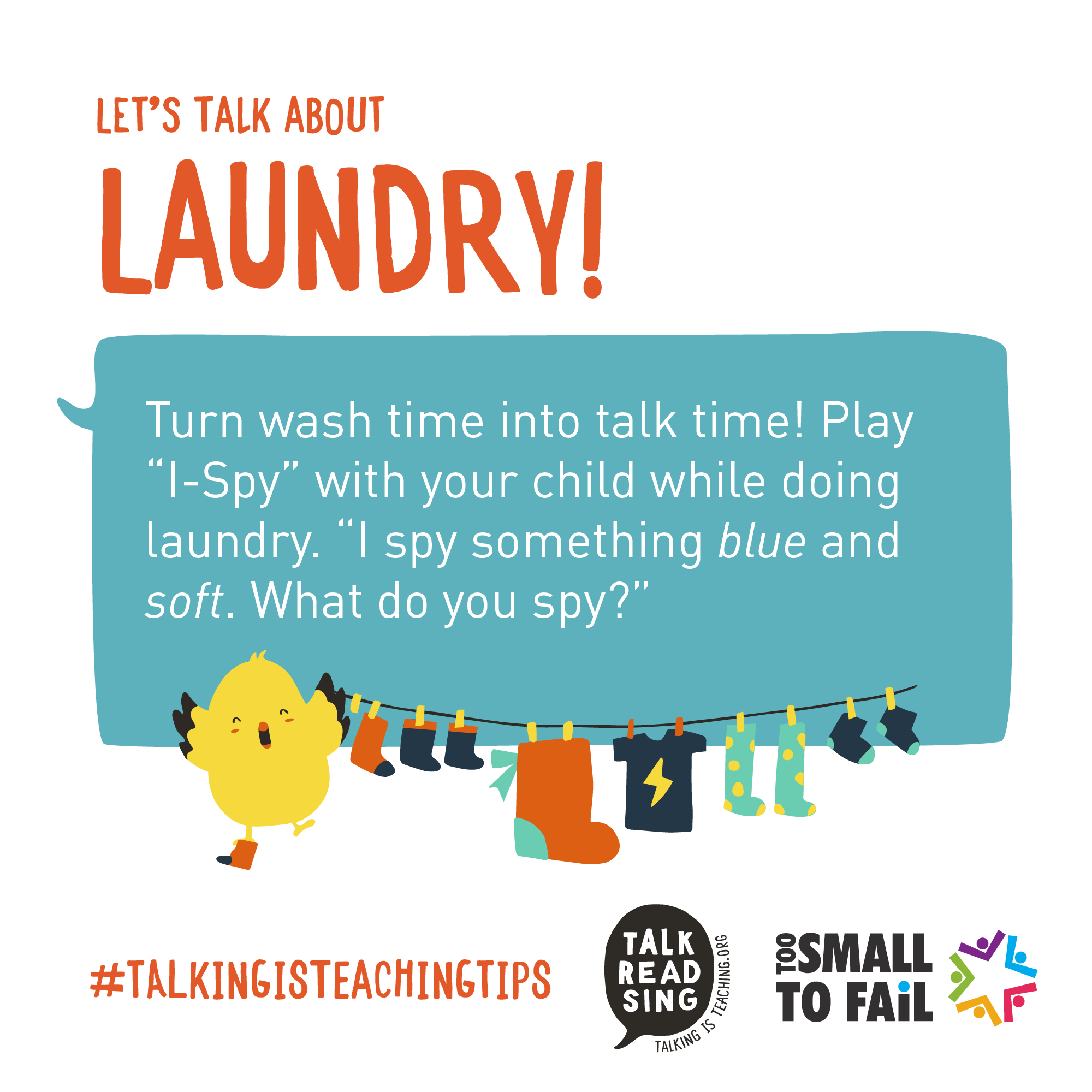"""Tip 3: Turn wash time into talk time! Talk about what you see with your little one while you're doing laundry by playing """"I-Spy""""! #TalkingIsTeachingTips"""