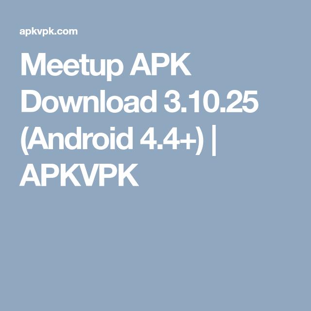 Meetup APK Download 3.10.25 (Android 4.4+) APKVPK