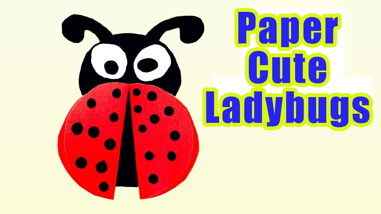 Ladybug Diy For Kids How To Make Paper Cute Ladybugs For Kids Ladybug C Diy Paper Craft Easy Crafts For Kids Ladybug Crafts Diy For Kids