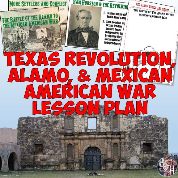 Texas Revolution Alamo And Mexican American War Lesson