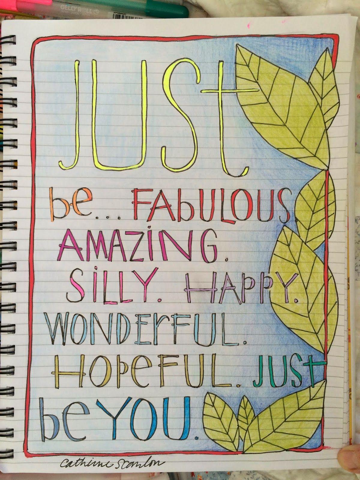 Just be...Fabulous Amazing Silly Happy Wonderful Hopeful...Just be You!
