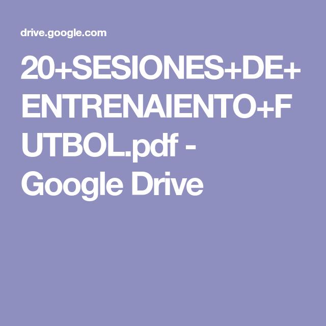 20 Sesiones De Entrenaiento Futbol Pdf Google Drive Google Drive Google Entrenamiento Futbol