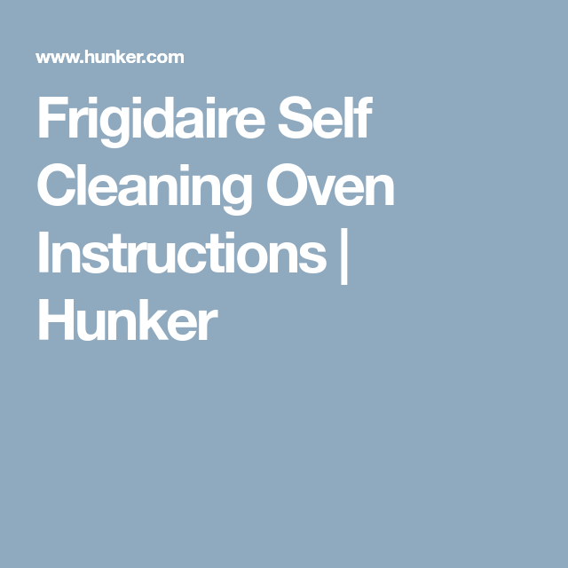 Self Cleaning Oven Instructions Cleaning Oven Pinterest Oven