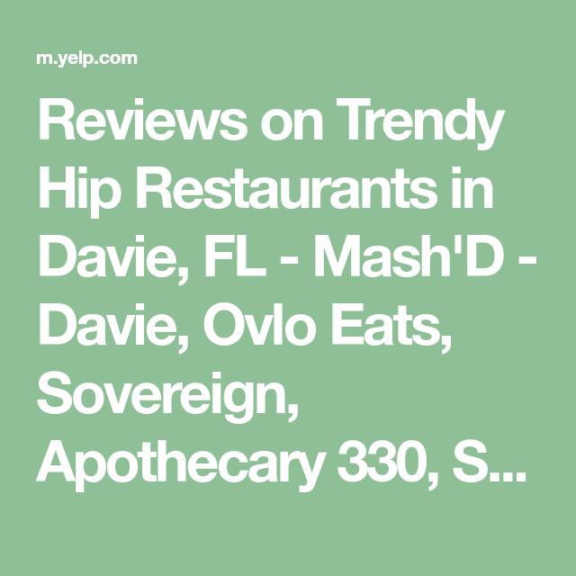 Reviews On Trendy Hip Restaurants In Davie Fl Mash D Davie Ovlo Eats Sovereign Apothecary 330 Sir Kali Fresh Kit Tequila Bar Fresh Kitchen Money Bars