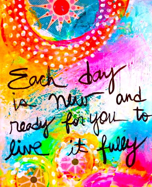 Cada Dia é Novo E Pronto Para Você Viver Plenamente!