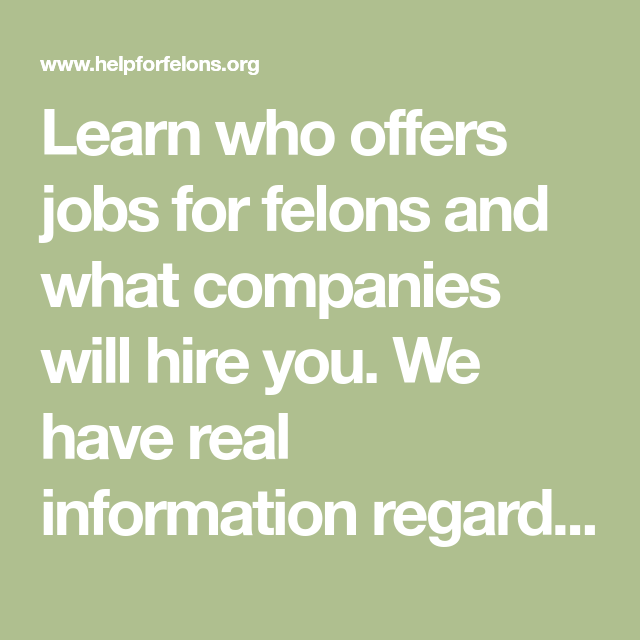 Learn Who Offers Jobs For Felons And What Companies Will Hire You We Have Real Information Regarding Jobs For Felons Including Onlin Felon Job Resume Makeover