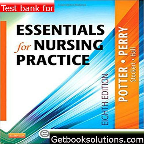 Test Bank For Essentials For Nursing Practice 8th Edition By Potter