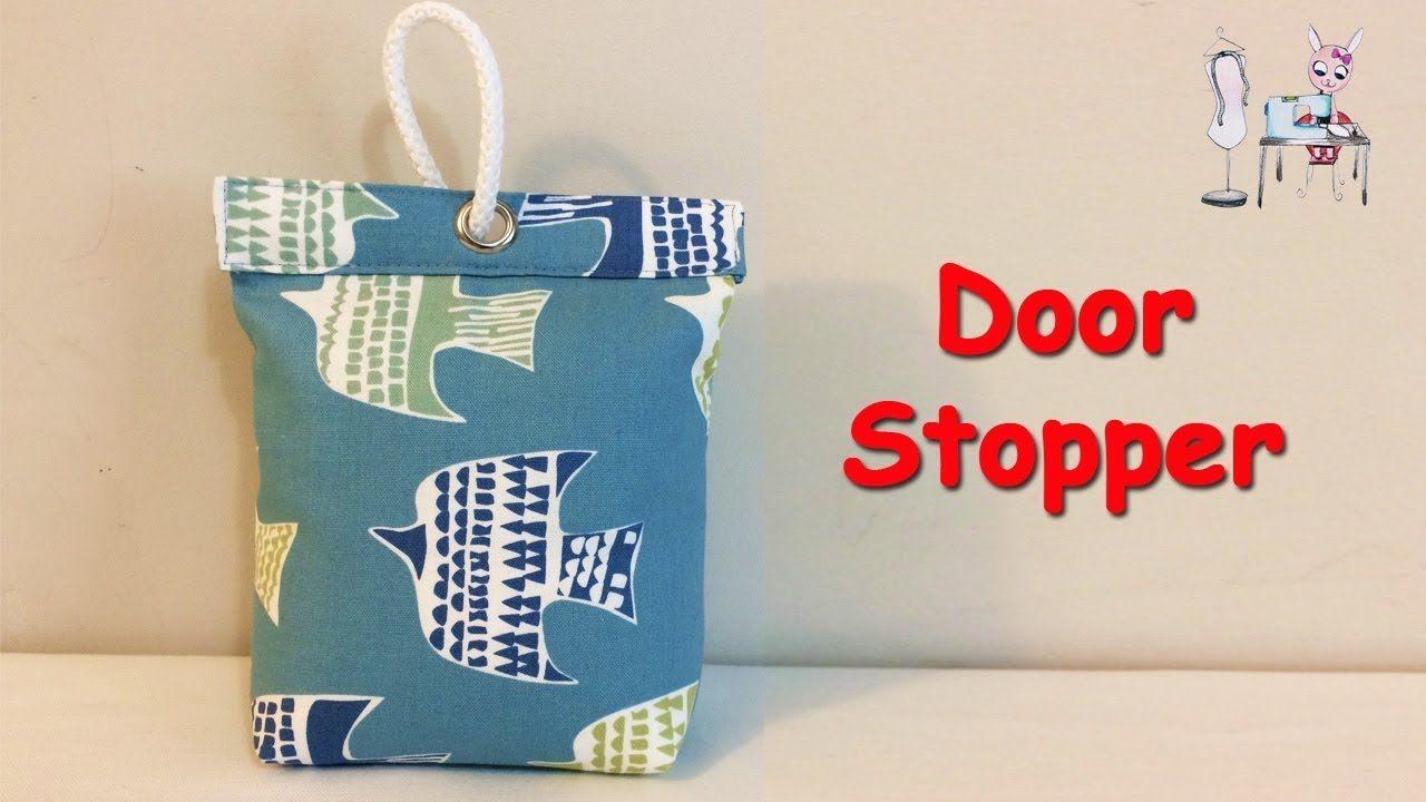 Diy Door Stopper Sewing Tutorial Youtube Door Stopper Door