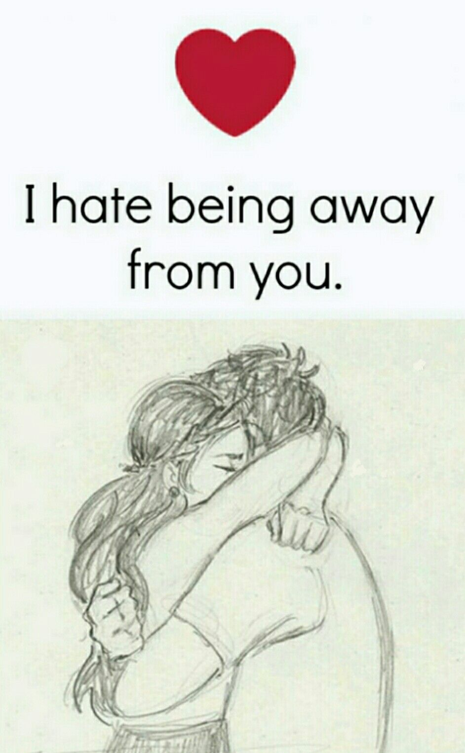 I Hate Being Away From You Love Love Quotes Love Romantic