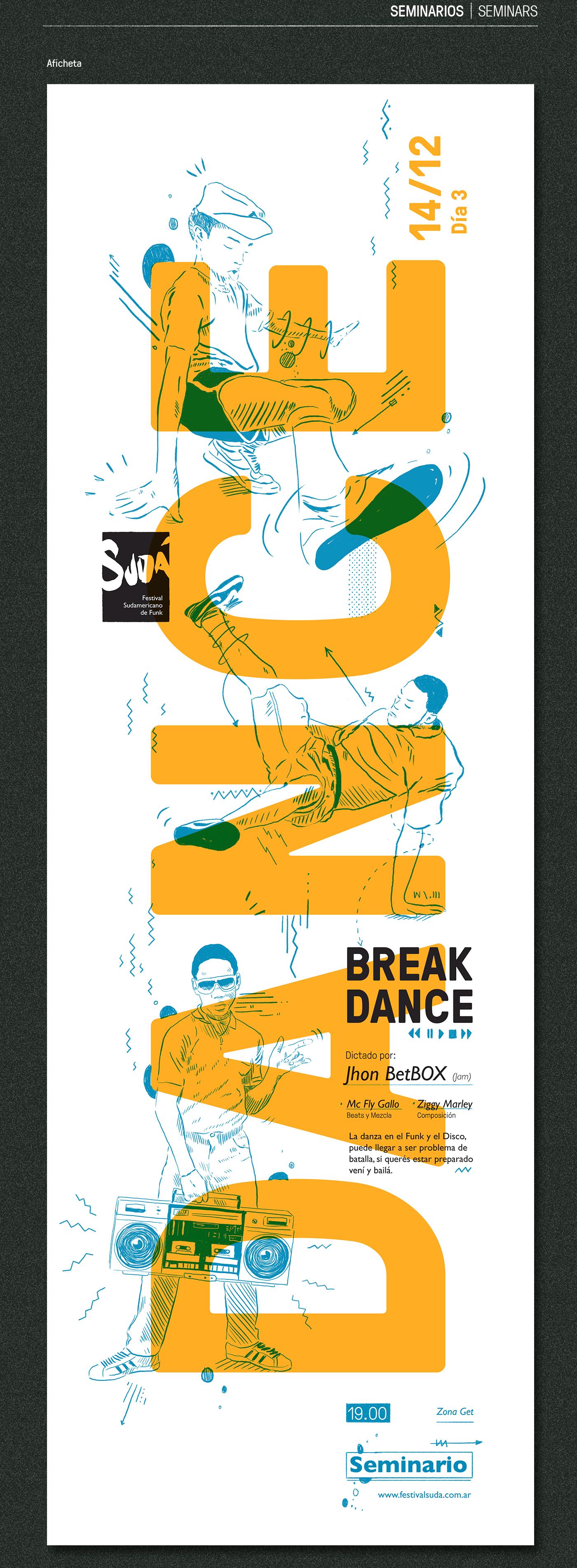 Final proyect - Festival Sudá | Diseño Gráfico III , Cátedra Gabriele 2016 - FADU (UBA) | Buenos Aires, Argentina3RD PART - SEMINARS, WORKSHOPS, EXHIBITIONSSUDÁEl primer Fesival Sudamericano de Funk que se celebrará en Buenos Aires. Durante tres día…
