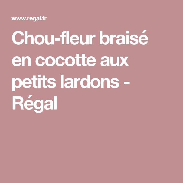 Chou Fleur Braise En Cocotte Aux Petits Lardons Recette Cuisine