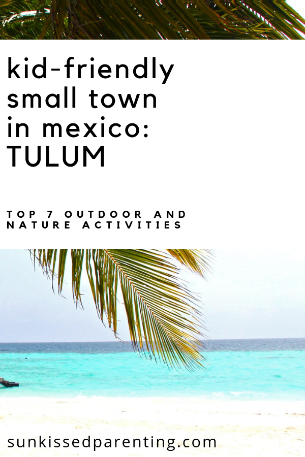Tulum Mexico With Kids Sun Kissed Parenting Tulum Mexico With Kids Mexico Family Vacation Mexico Travel Mexico