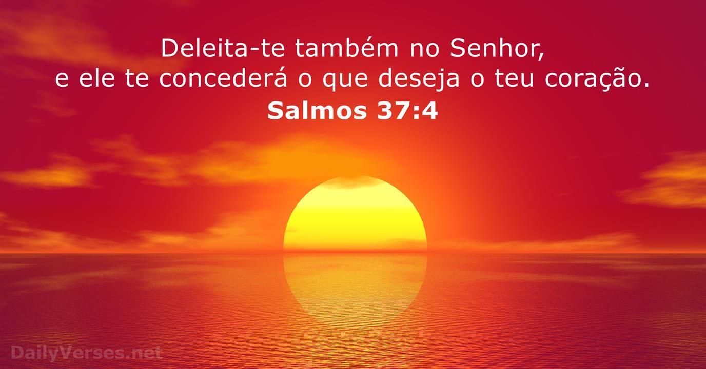 Versiculo Da Biblia Do Dia Salmos 37 4 Arc Salmos Salmo 37