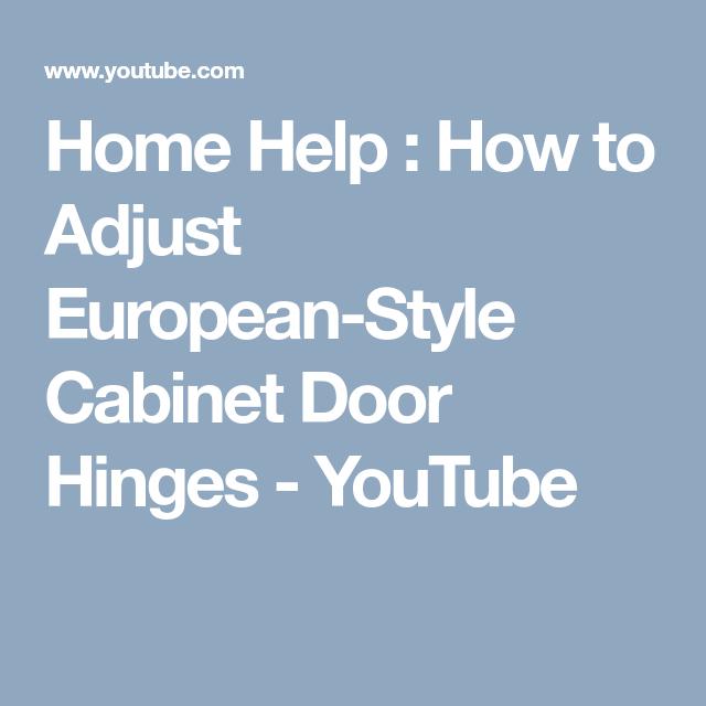 Home Help How To Adjust European Style Cabinet Door Hinges