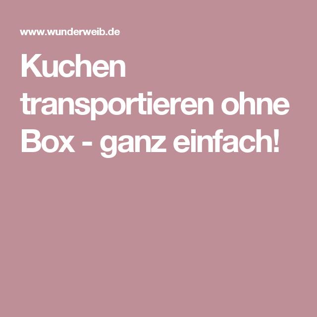 Kuchen transportieren ohne Box - ganz einfach!