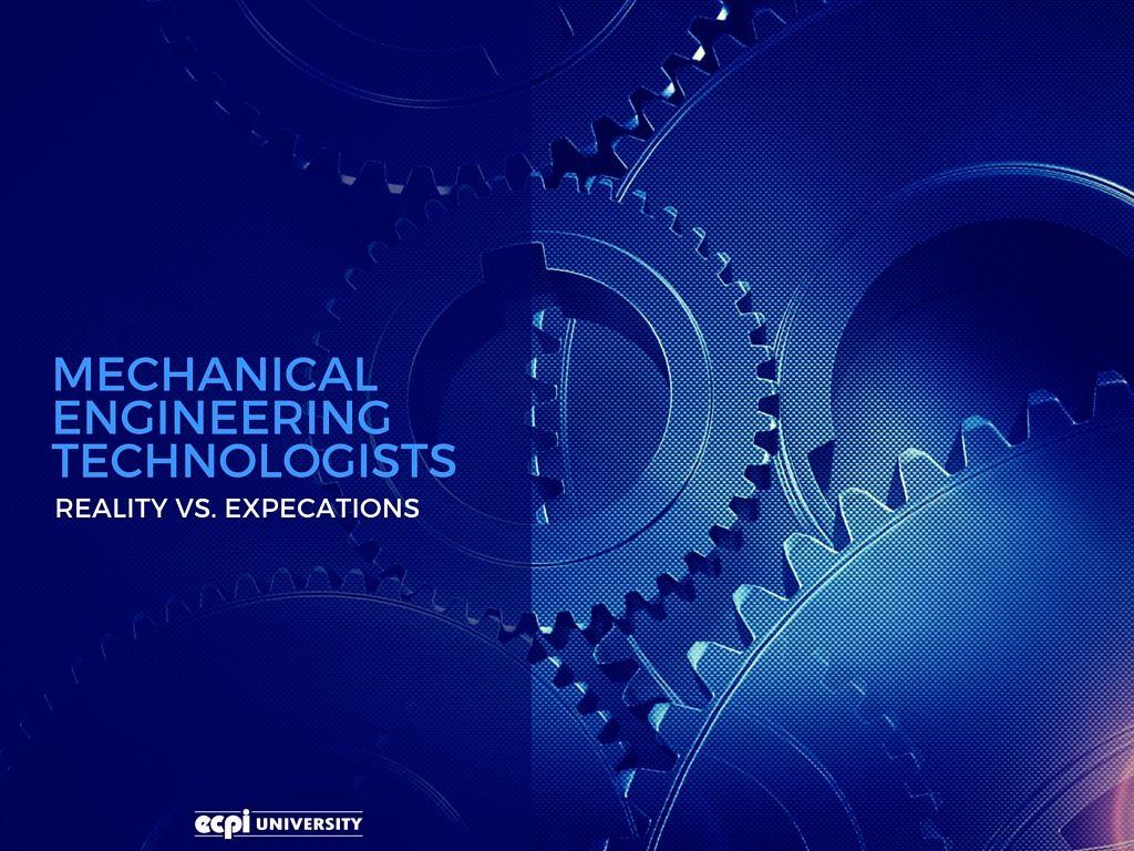 Mechanical Engineering Technologists Reality vs
