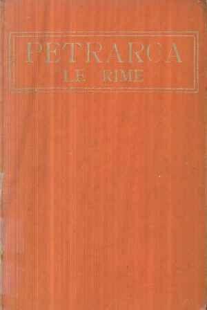 Le rime / Petrarca ; con uno studio di Adolfo Bartoli - Milano : Istituto Editoriale Italiano, [1950]
