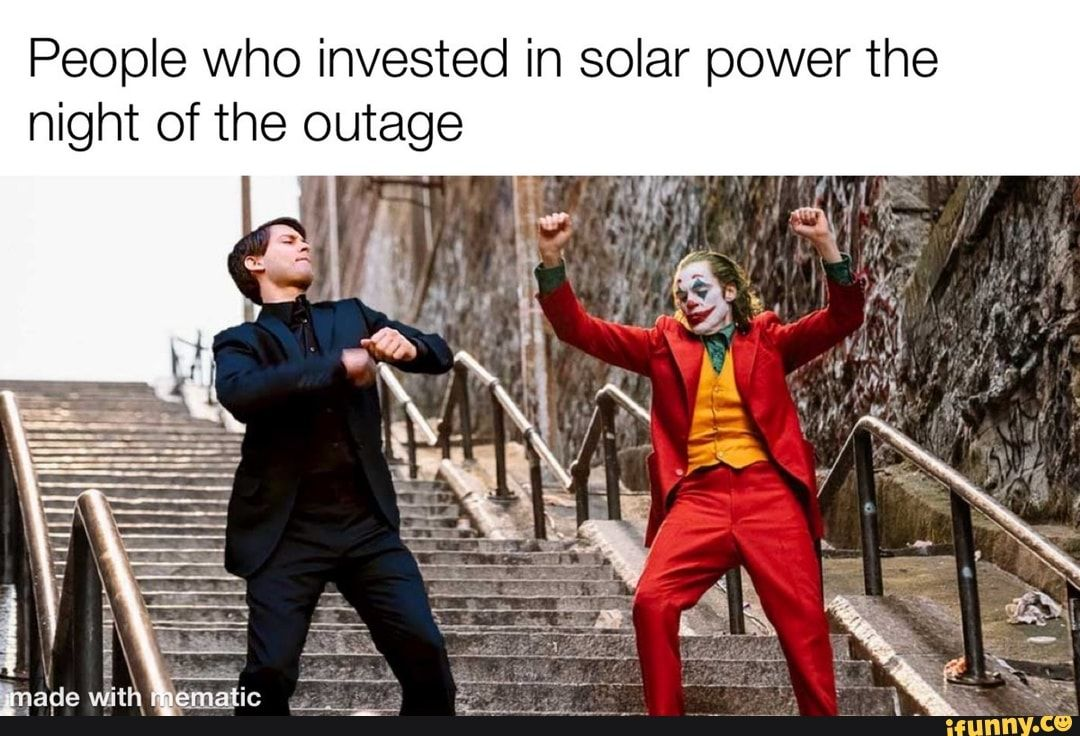 People Who Invested In Solar Power The Night Of The Outage Ifunny Memes Funny Batman Memes Mom Memes