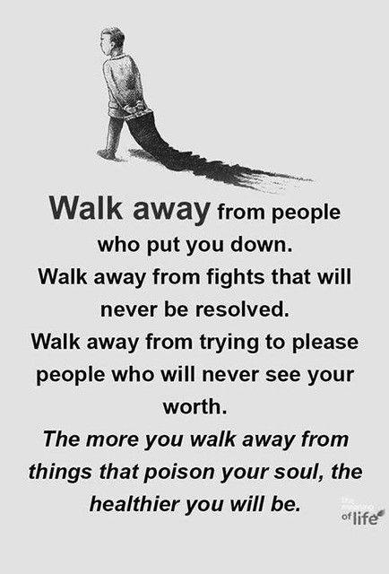 ❝ Walk away…