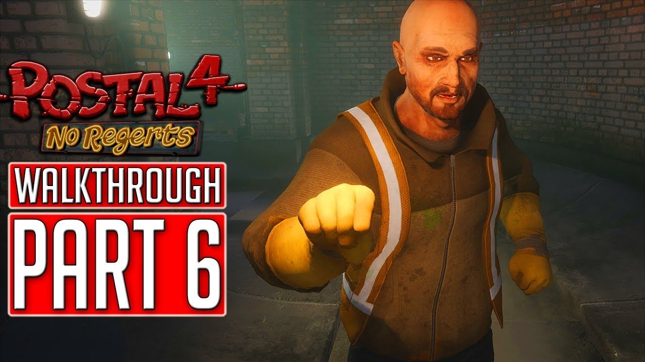 Postal 4 No Regerts Gameplay Walkthrough Part 6 No Commentary