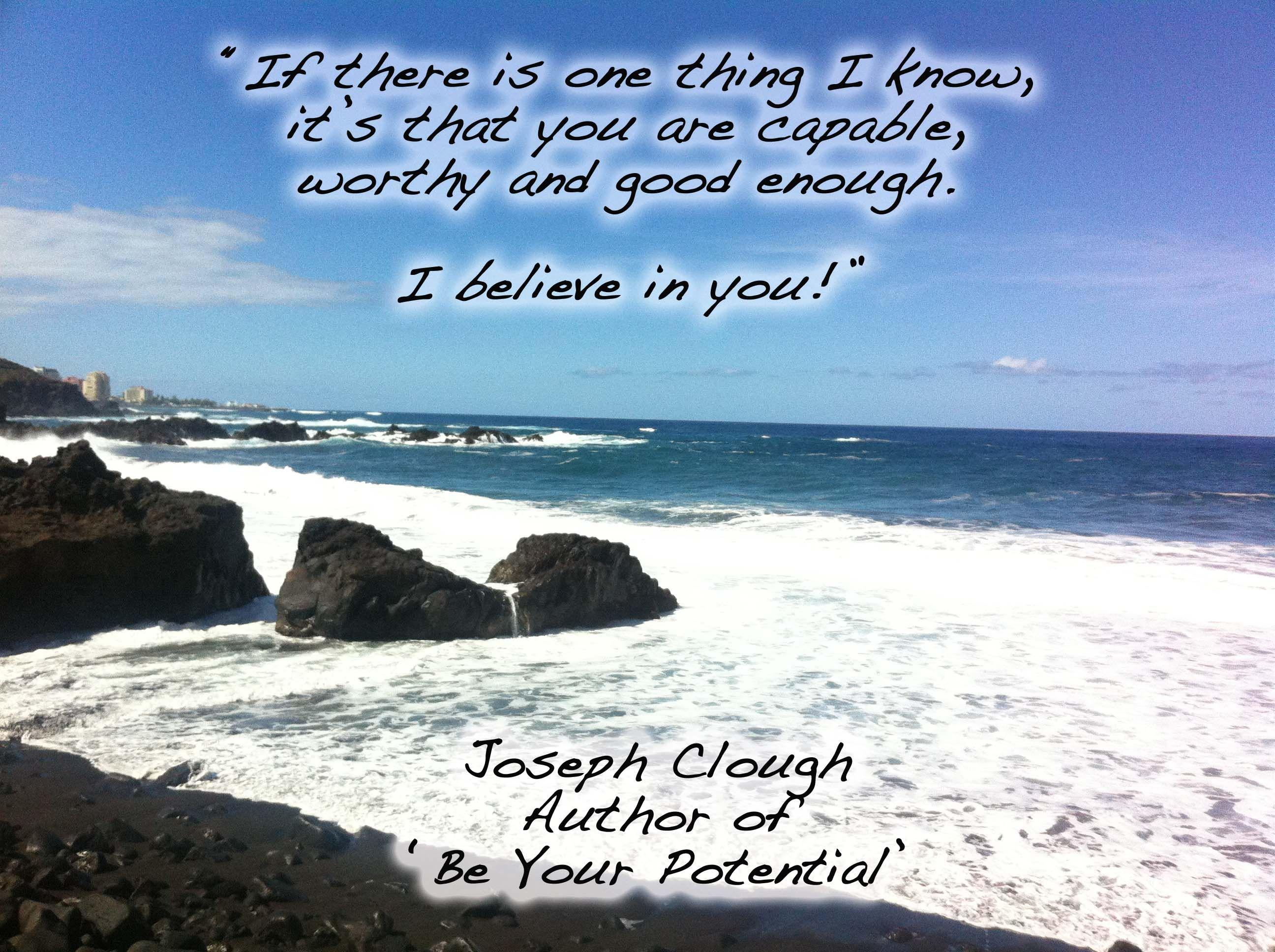 I believe in you! JC
