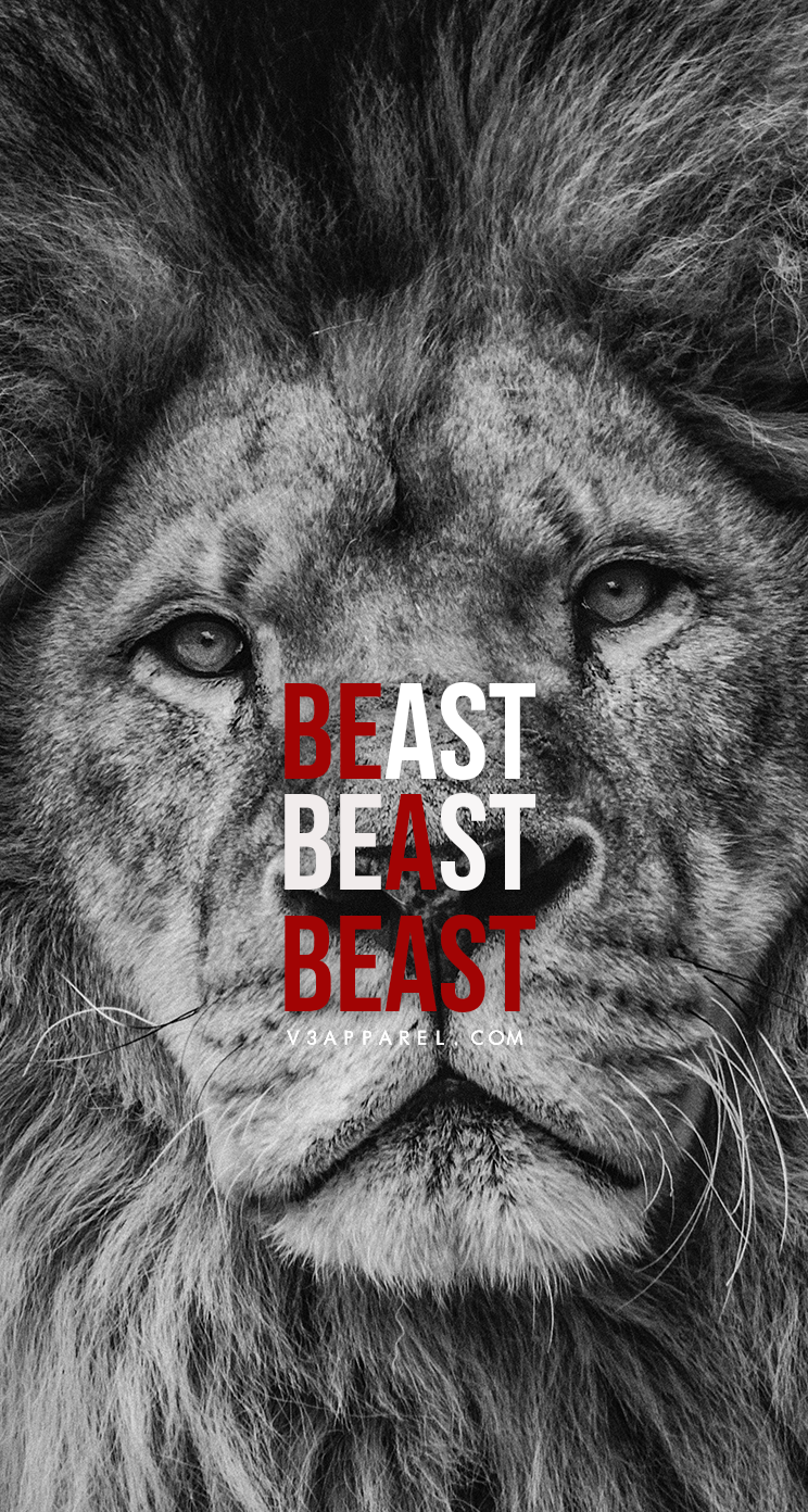 BE A BEAST Download this FREE wallpaper www.V3Apparel
