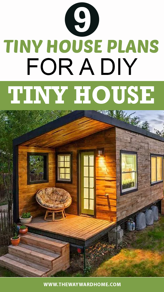 9 Incredible Tiny House Plans For A Diy Tiny House In 2020 In 2020 Diy Tiny House Tiny House House Plans
