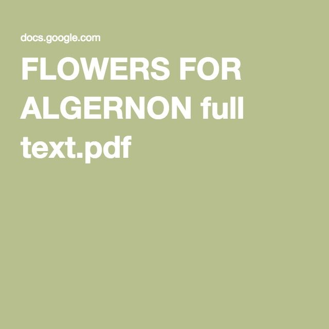 research paper using flowers for algernon Flowers for algernon, by daniel keyes - 1 - ©2004abcteachcom directions: using any available resources, research the different intelligence categorizations.
