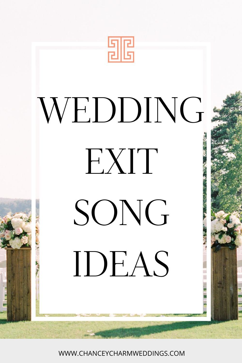 The Best Exit Wedding Recessional Songs Chancey Charm In 2020 Wedding Recessional Songs Wedding Exit Songs Recessional Songs