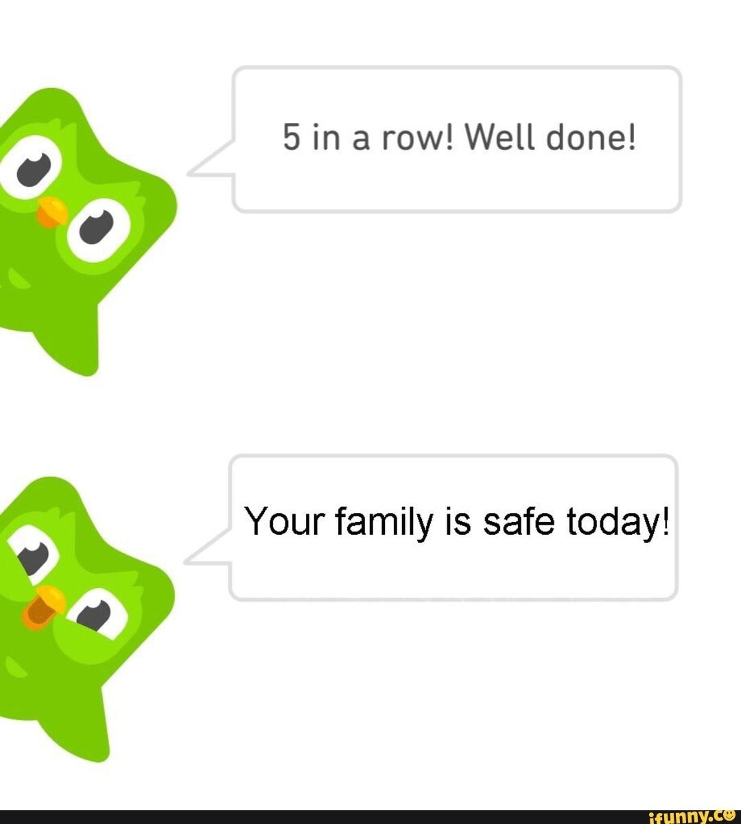 5 In A Row Well Done Your Family Is Safe Today Ifunny Funny Memes Really Funny Stupid Memes