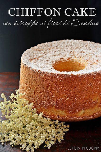Letizia in Cucina: Chiffon Cake con Sciroppo ai fiori di Sambuco ...