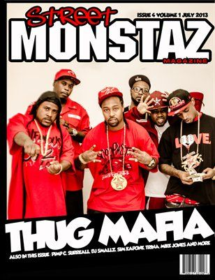 Thug Mafia of H-Town graces the cover of Street Monstaz Magazine  A historic interview & feature.  Interview by:  DJ Gutter Lyfe
