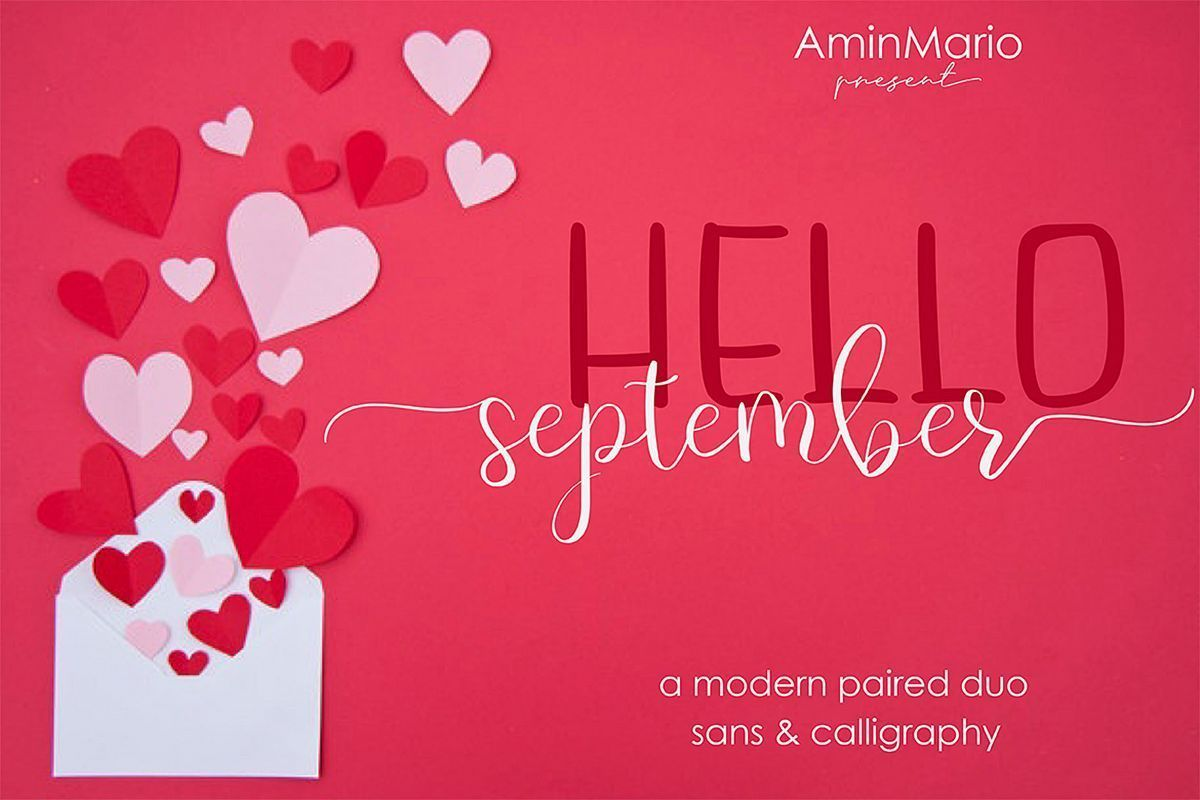 Hello September - A MODERN PAIRED DUO #helloseptember Hello September - A MODERN PAIRED DUO Description: We introduce our new product called HELLO SEPTEMBER.  HELLO SEPTEMBER are two modern font combinations. Consists of HELLO Fun Sans and SEPTEMBER elegant Calligraphy fonts. perfect for any awesome project that need hand writing taste. #helloseptember Hello September - A MODERN PAIRED DUO #helloseptember Hello September - A MODERN PAIRED DUO Description: We introduce our new product called HELL #helloseptember