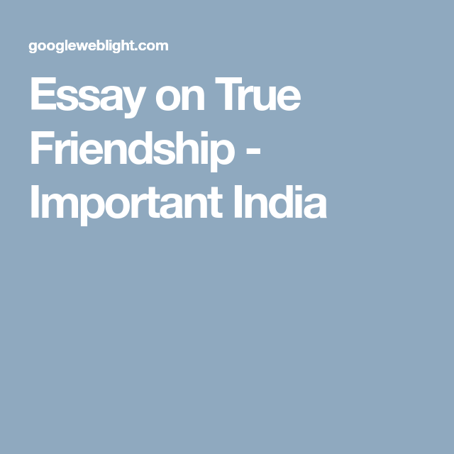 Essay On True Friendship  Important India  Blouses  Pinterest Essay On True Friendship  Important India Narrative Essay Examples For High School also High School Dropout Essay  Business Plan Writers In Johannesburg