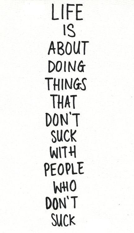 with people who don't suck//