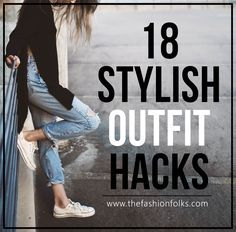 18 Stylish Outfit Hacks + Outfit Inspiration and street style fashion | The Fashion Folks fashion beauty blogpost fashionpost style inspiration outfits street style fashion week designer fashionblog beautyblog trends spring 2017 ideas