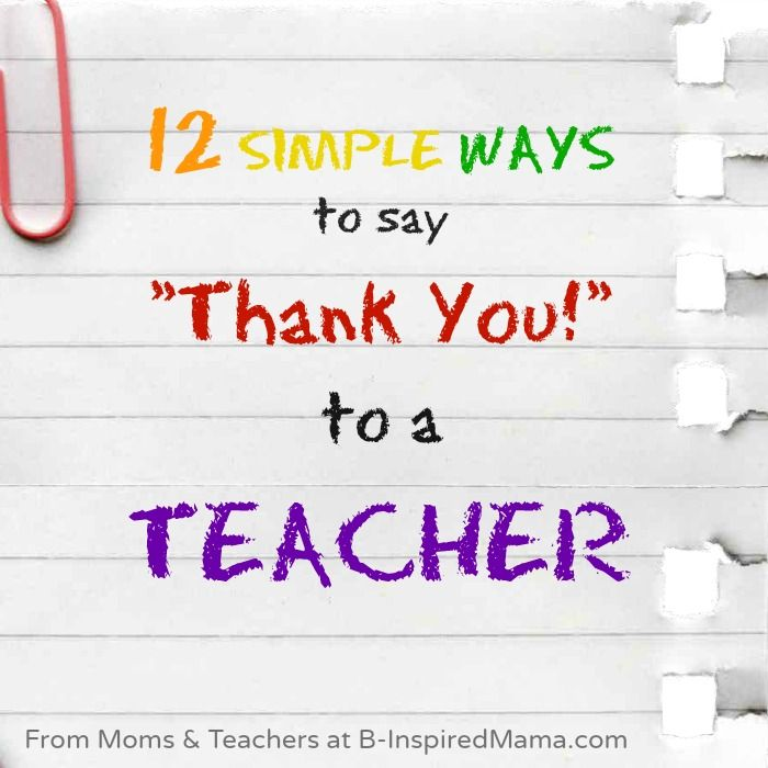 12 Simple Ways To Say Thank You To A Teacher Teacher Appreciation Gifts School Teacher Gifts Teacher Gifts