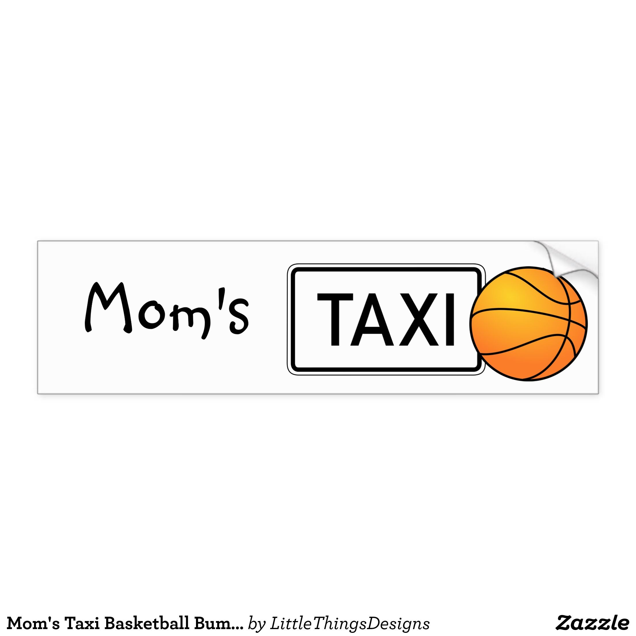Mom S Taxi Basketball Bumper Sticker Zazzle Com Bumper Stickers Car Bumper Stickers Personalized Mother S Day Gifts [ 2210 x 2210 Pixel ]