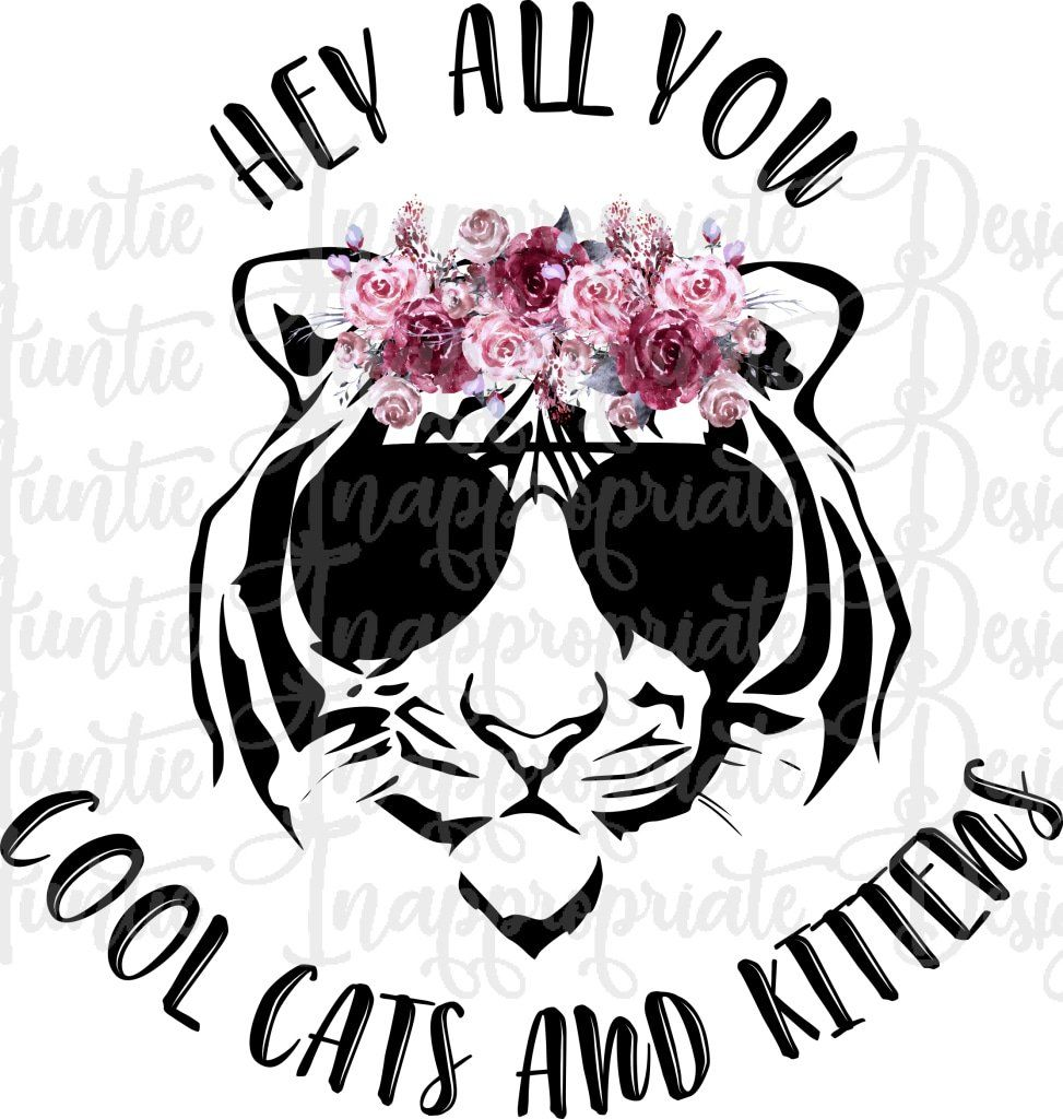 Hey All You Cool Cats And Kittens Carol Baskin Sublimation File Png Printable Sublimation Shirt Design Heat Transfer Design Htv In 2020 Heat Transfer Design Cats And Kittens Cool Cats