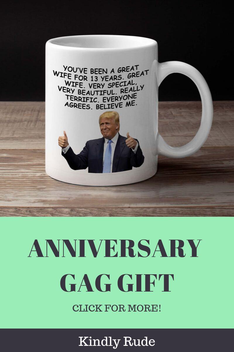 13th Anniversary Funny Trump Gift Coffee Mug For Wife