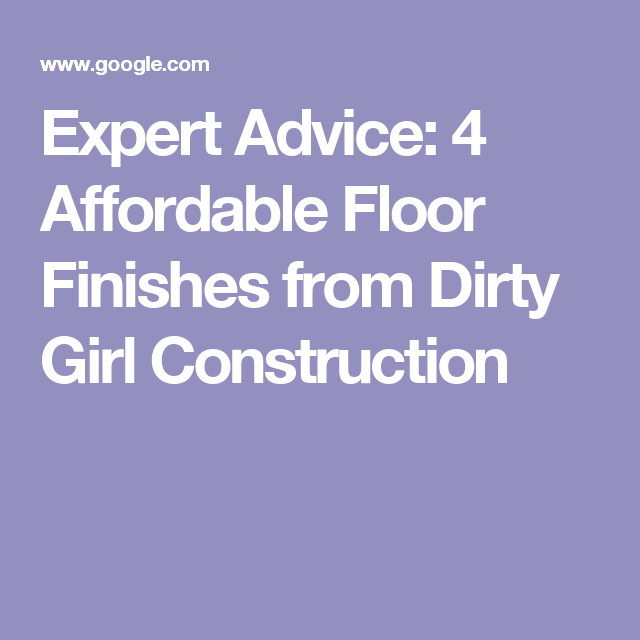 Expert Advice: 4 Affordable Floor Finishes from Dirty Girl