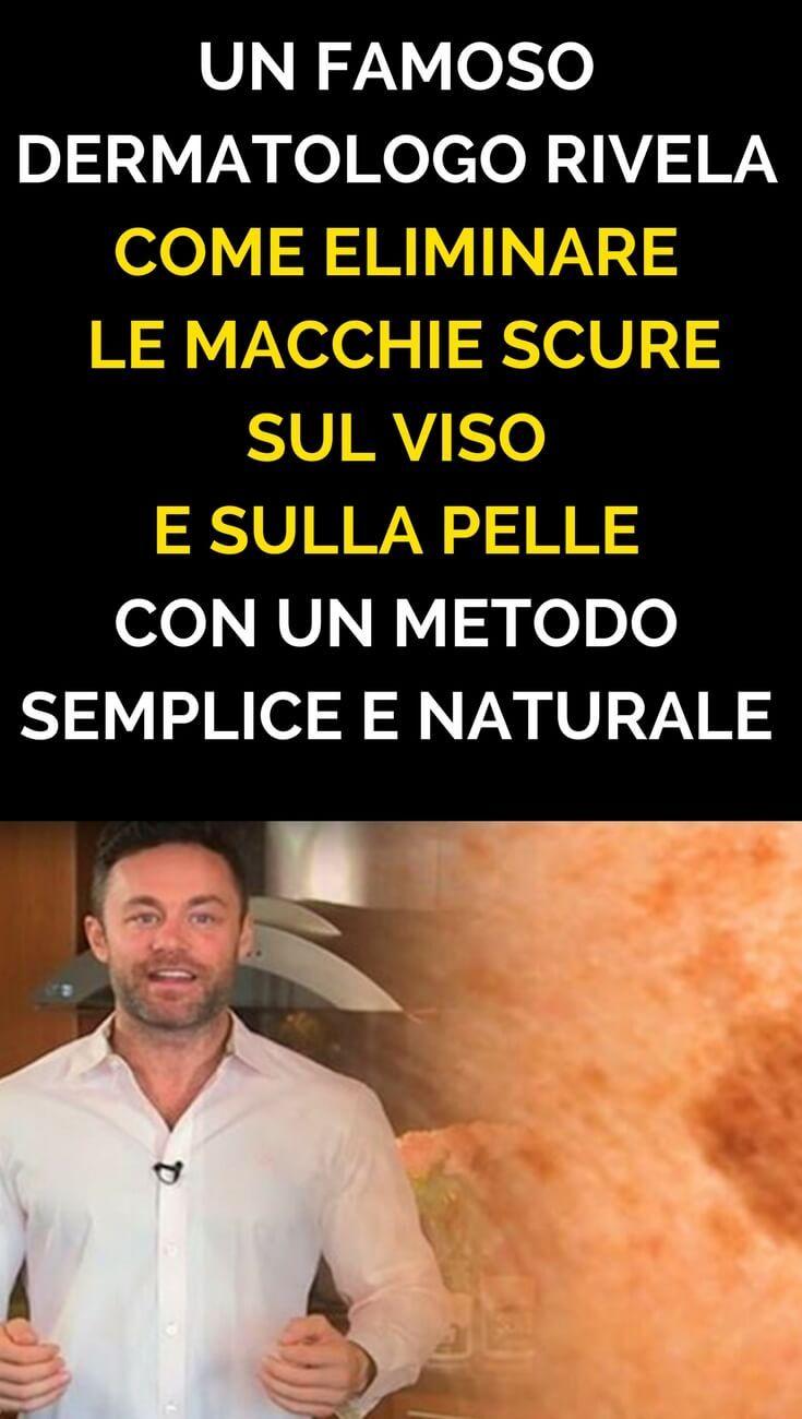 Macchie Di Unto Sulla Pelle un famoso dermatologo rivela come eliminare le macchie scure