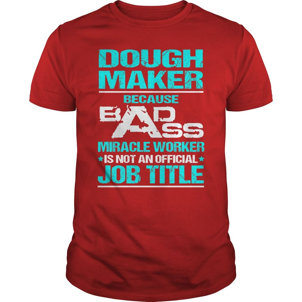 Awesome Tee For Dough Maker T-Shirts, Hoodies. VIEW DETAIL ==► https://www.sunfrog.com/LifeStyle/Awesome-Tee-For-Dough-Maker-108636474-Red-Guys.html?id=41382
