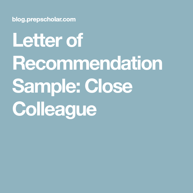 letter of recommendation sample  close colleague